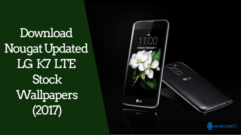 Download Nougat Updated LG K7 LTE Stock Wallpapers