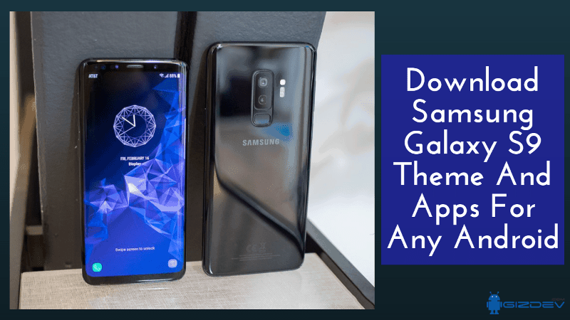 Download Samsung Galaxy S9 Theme And Apps For All Android - Download Samsung Galaxy S9 Theme And Apps For All Android