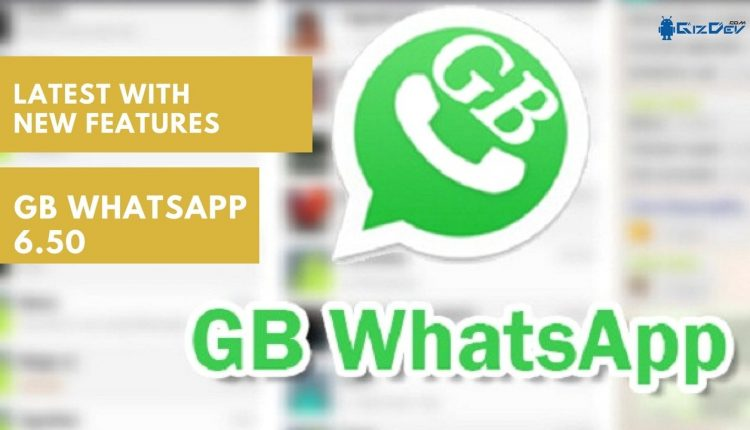 GB WhatsApp 6.50 MOD APK For Android With New Updated Features