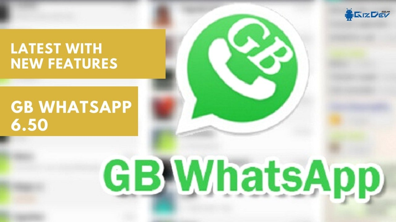 GB WhatsApp 6.50 MOD APK For Android With New Updated Features - GB WhatsApp 6.50 MOD APK For Android With New Updated Features