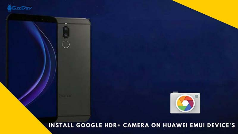 Install Google HDR+ Camera on Huawei EMUI Device's