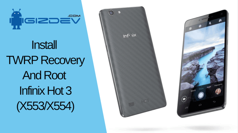 Install TWRP Recovery And Root Infinix Hot 3 X553/X554