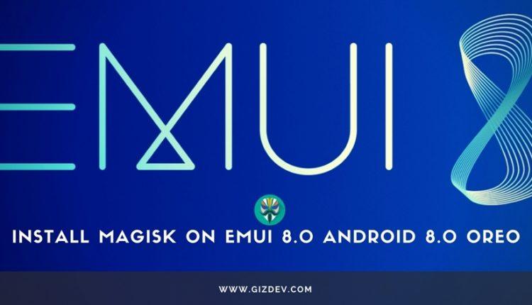 Install Magisk On EMUI 8.0