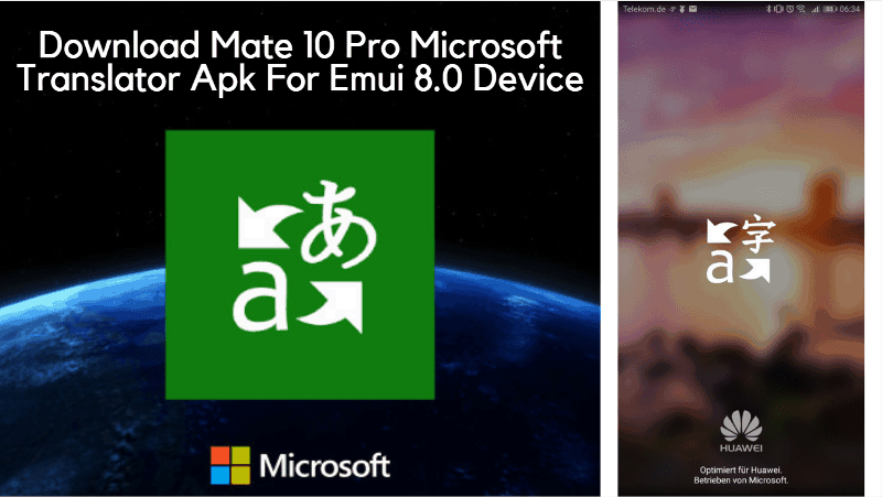 Download Mate 10 Pro Microsoft Translator Apk For Emui 8.0 Devices