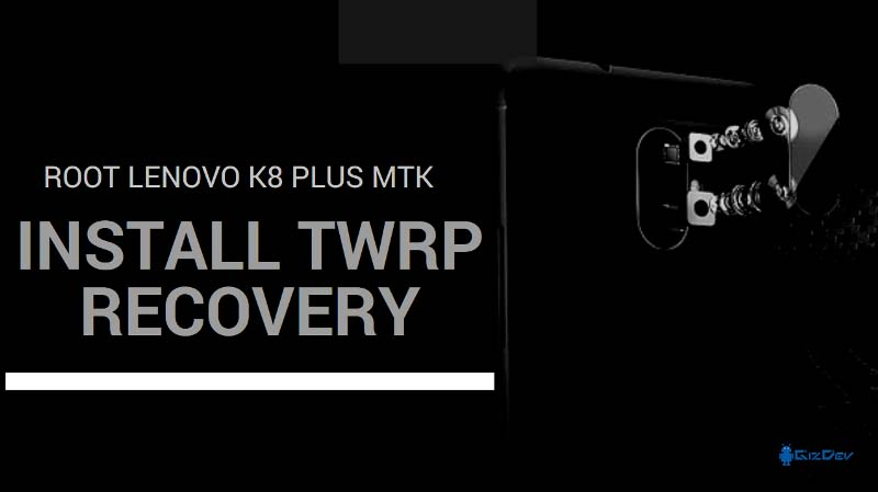 Root Lenovo K8 Plus MTK