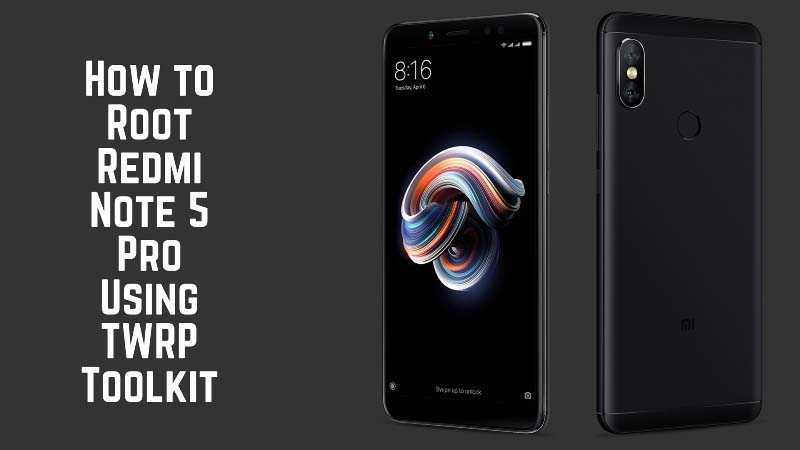 How to Root Redmi Note 5 Pro