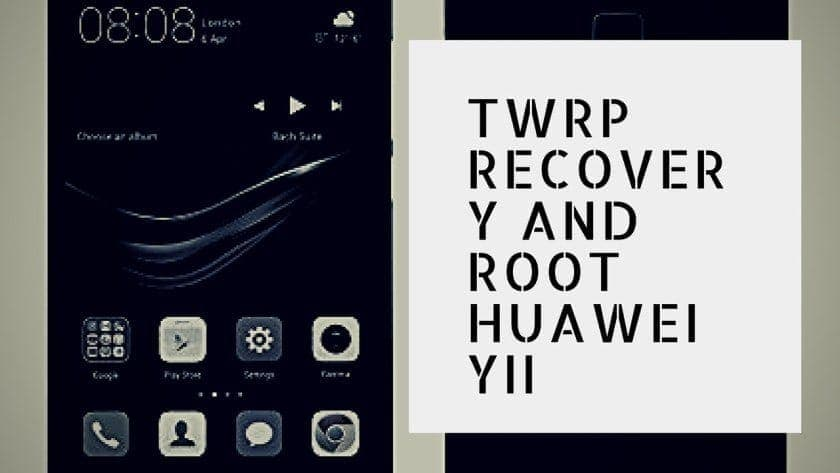 TWRP recovery and root huawei yii - Install TWRP Recovery And Root Huawei Y3II LUA-U22 EMUI 5.1