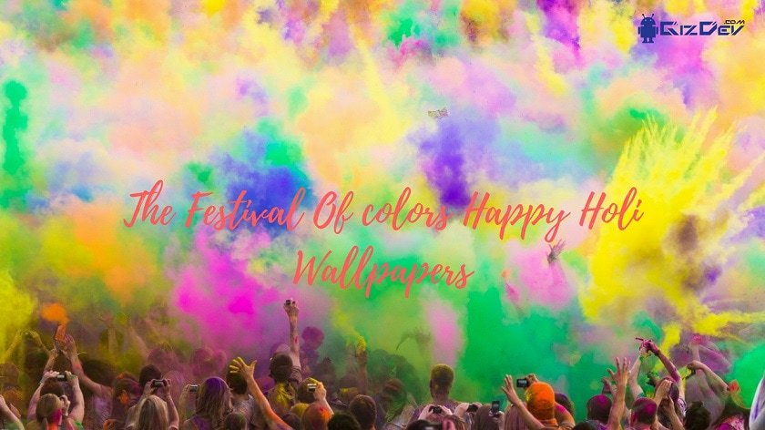 The Festival Of colors Happy Holi Wallpapers