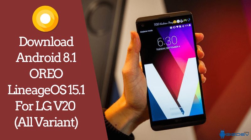 Download Android 8 1 OREO LineageOS 15 1 For LG V20 (All
