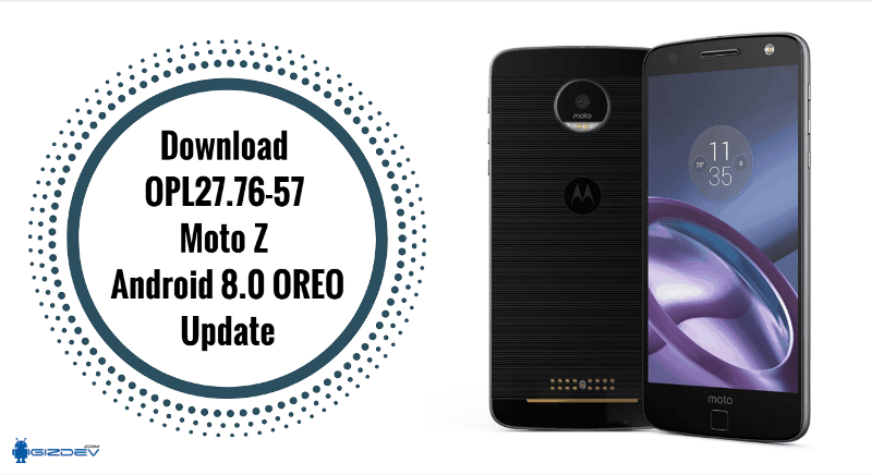 Download OPL27.76 57 Moto Z Android 8.0 OREO Update - Download OPL27.76-57 Moto Z Android 8.0 OREO Update