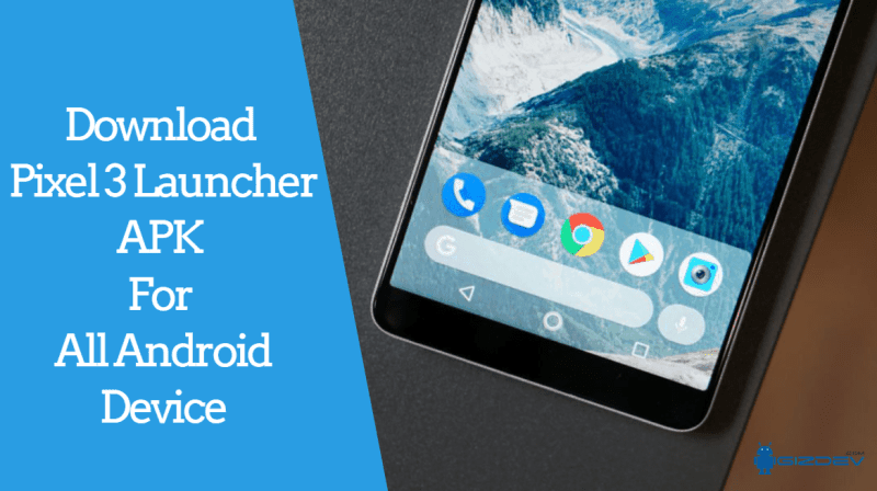 Download Pixel 3 Launcher APK For All Android Device - Download Pixel 3 Launcher APK For All Android Device