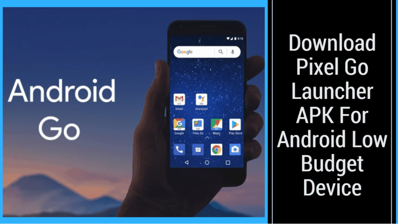 Download Pixel Go Launcher APK For Android Low Budget Device