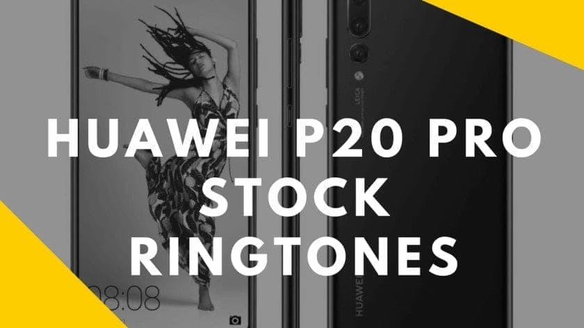 Huawei P20 Pro Stock Ringtones - Download Exclusive Huawei P20 Pro Stock Ringtones
