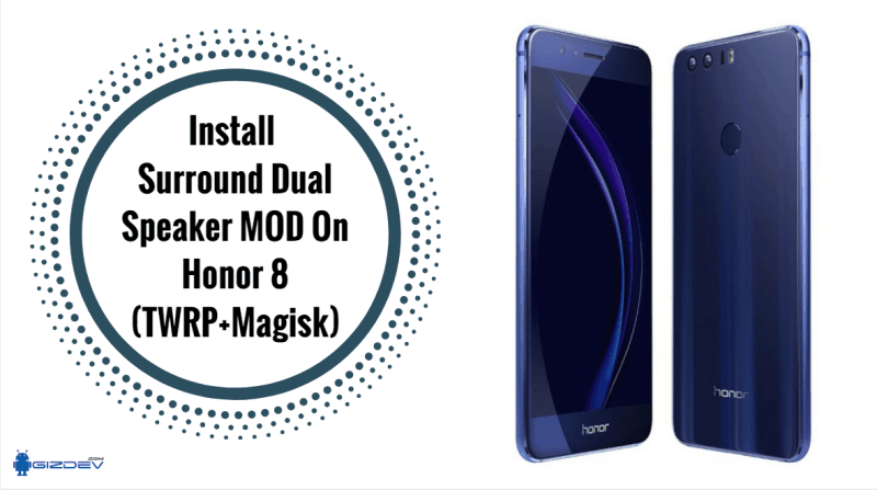 Guide To Install Surround Dual Speaker MOD On Honor 8