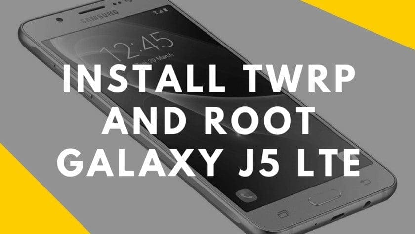 Install TWRP And root galaxy j5 lte