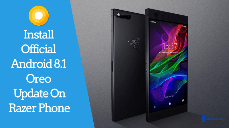 Official Oreo Android 8.1 Update On Razer Phone