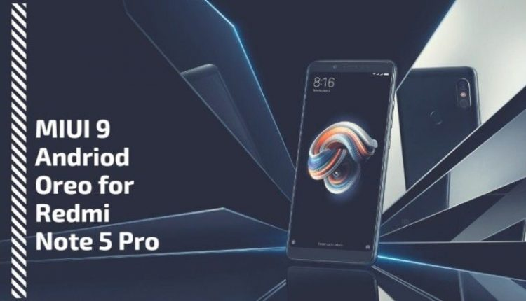 Global Stable MIUI 9 Oreo For Redmi Note 5 Pro