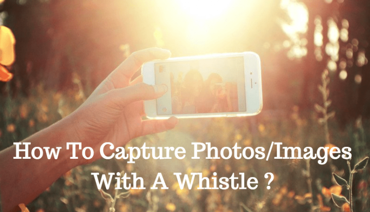 Capture Photos With A Whistle