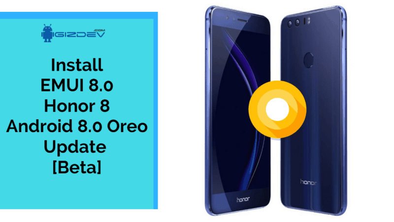 EMUI 8.0 Honor 8 Oreo Update