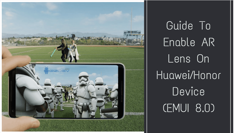 Guide To Enable AR Lens On Huawei/Honor Device (EMUI 8 0)