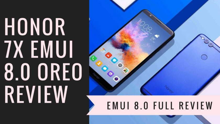 Review Honor 7X EMUI 8 0 Oreo Based (Official Update)