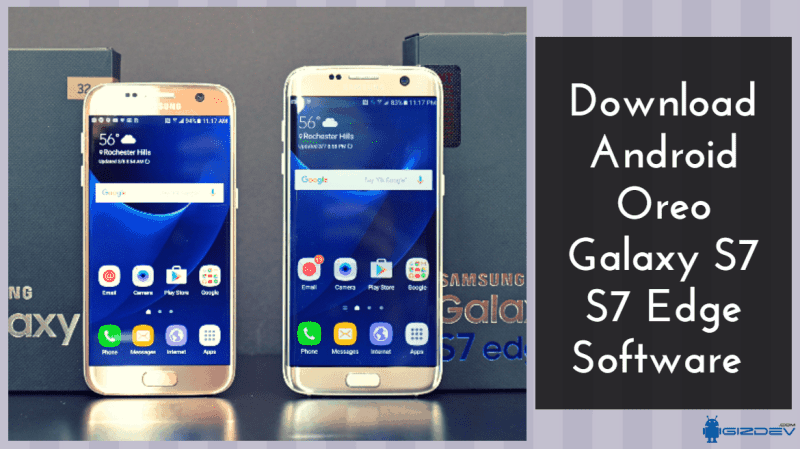 Official Android Oreo Galaxy S7 S7 Edge Software