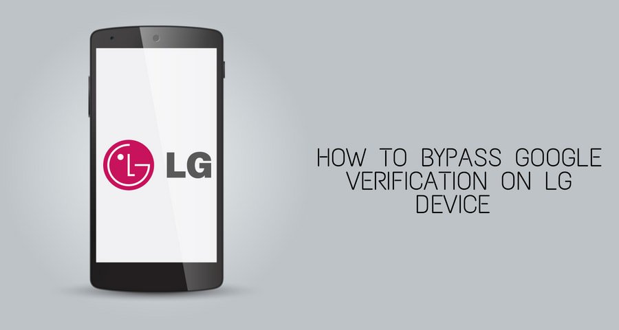 bypass google verification on lg