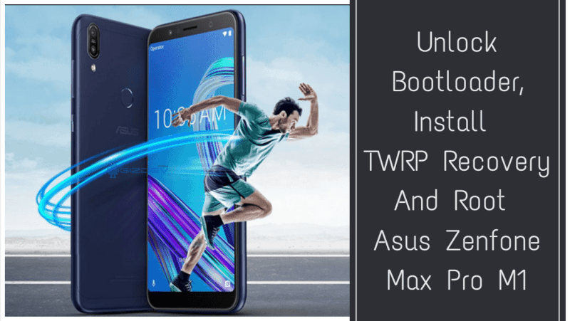 Install TWRP Recovery And Root Asus Zenfone Max Pro M1