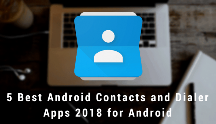 best contacts app and Best Android Dialer 2018