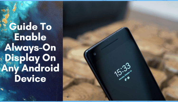Enable Always On Display On Any Android Device