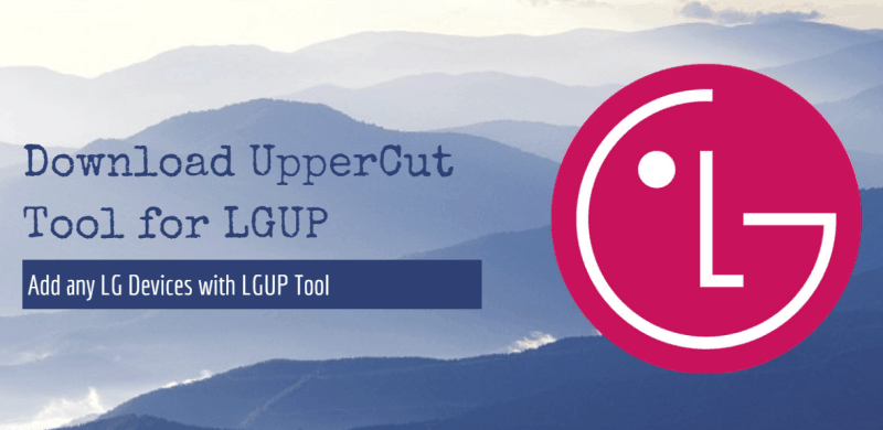 Fix LGUP Tool For All LG Devices With UpperCut Tool