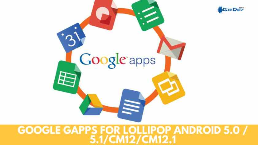 Google GApps For Lollipop, Cyanogen Mode 12 Gapps, Android 5.0 Gapps