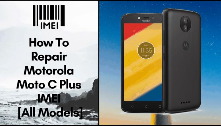 Repair Motorola Moto C Plus IMEI To Fix Network
