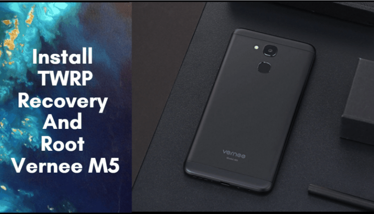 TWRP Recovery And Root Vernee M5