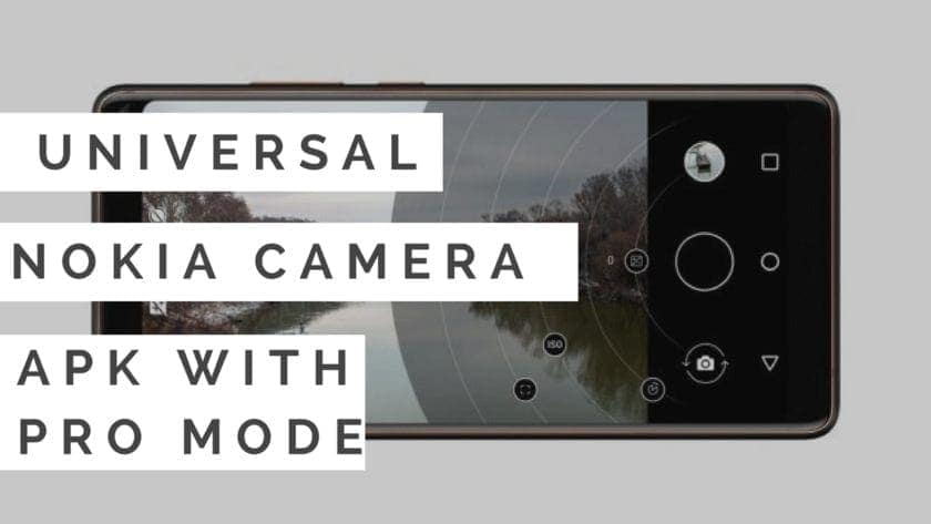 Download Modded Universal Nokia Camera With Pro Mode Enabled