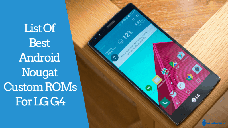 Android Nougat Custom ROMs For LG G4