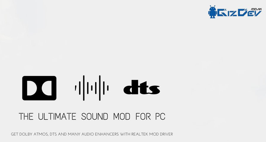 Get Dolby Atmos Sound System, DTS Audio On Windows with Realtek Mod