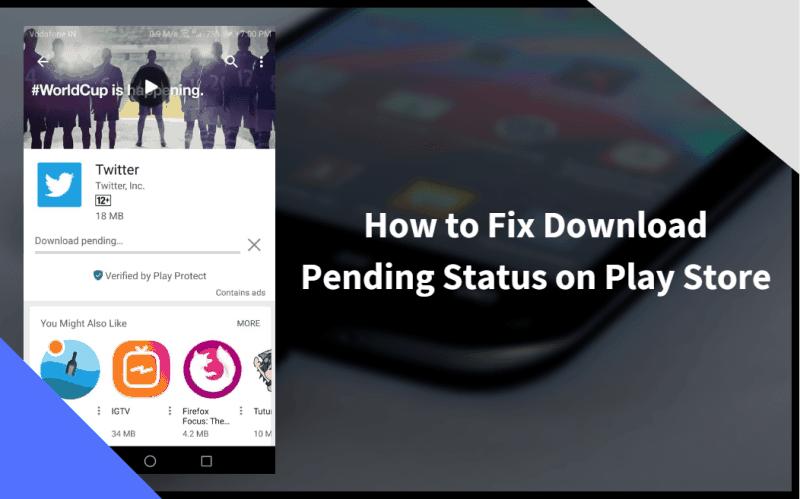 Fix Play Store Download Pending Status
