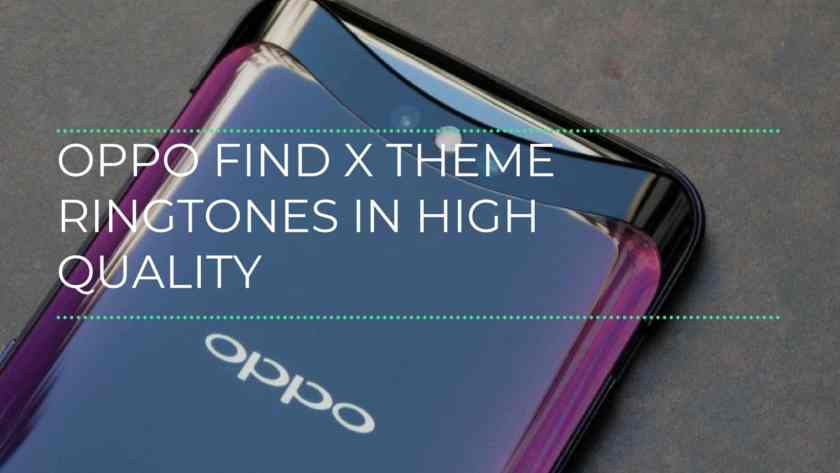 Oppo Find X Theme Ringtones