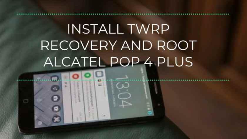 Root Alcatel POP 4 Plus