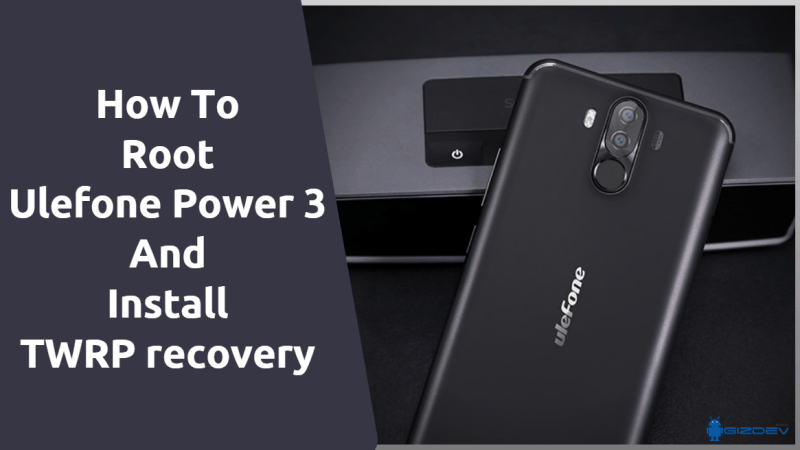 Root Ulefone Power 3 And Install TWRP recovery