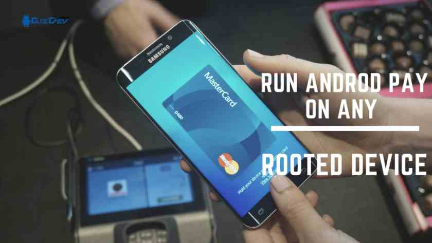 Run Android Pay on rooted phone