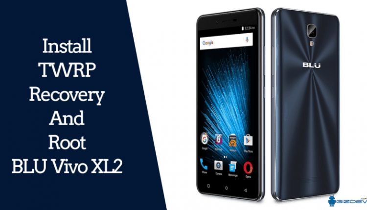 TWRP Recovery And Root BLU Vivo XL2