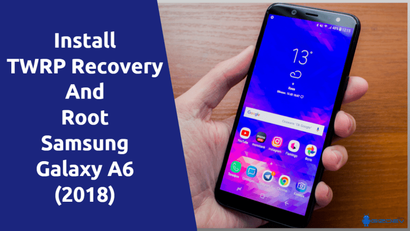 TWRP Recovery And Root Samsung Galaxy A6 (2018)