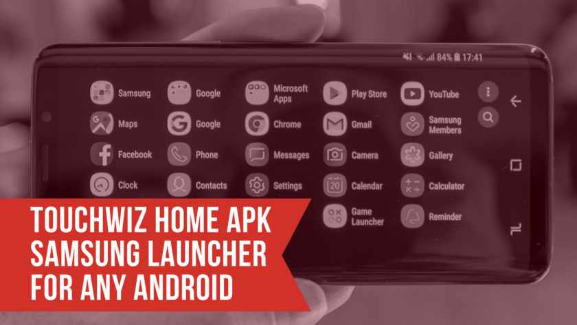 Download Latest TouchWiz Home APK Samsung Launcher For Any
