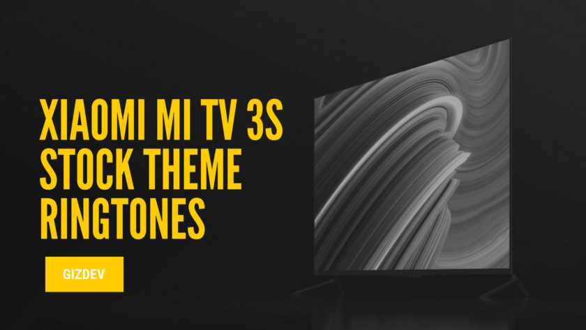 Xiaomi MI TV 3S Stock Theme Ringtones, MI TV 3S Specifications