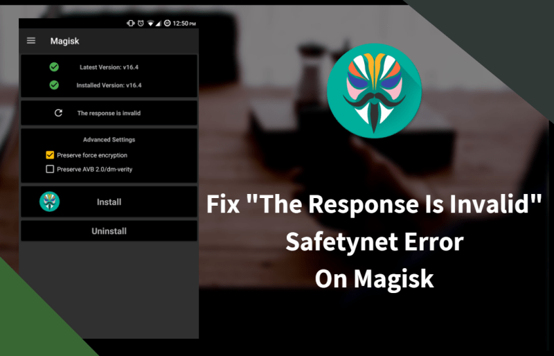 """Fix """"The Response Is Invalid"""" Safetynet Error On Magisk"""