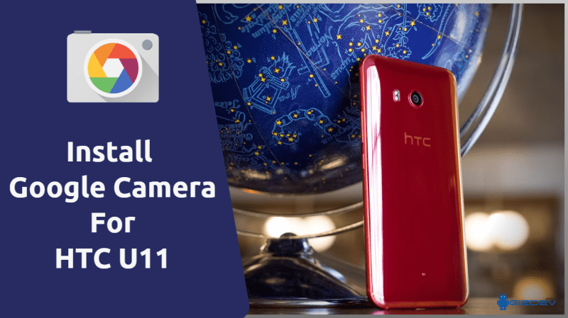 Google Camera For HTC U11