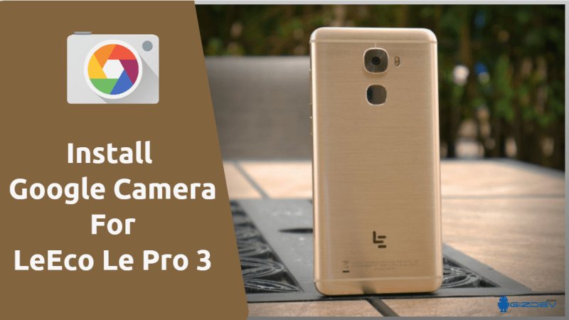 Google Camera For LeEco Le Pro 3
