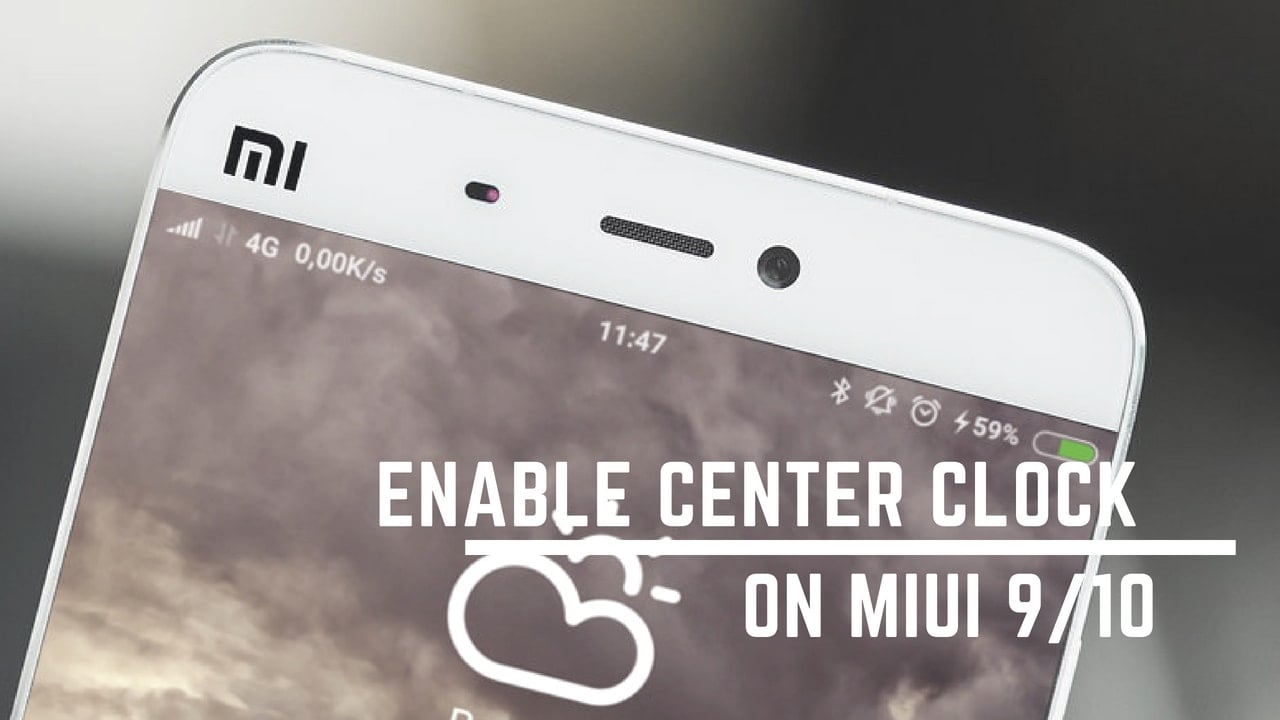 Guide To Enable Center Clock On MIUI 9/10 Xiaomi Devices